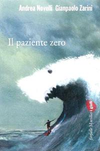 Clicca per leggere la scheda editoriale di Il paziente zero di Andrea Novelli e Gianpaolo Zarini