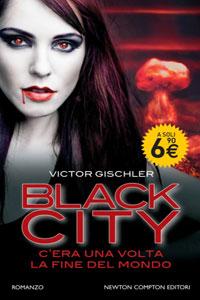 Clicca per leggere la scheda editoriale di Black City. C'era una volta la fine del mondo di Victor Gischler