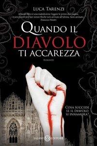 Clicca per leggere la scheda editoriale di Quando il diavolo ti accarezza di Luca Tarenzi