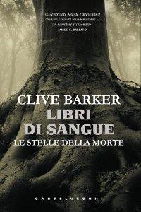 Clicca per leggere la scheda editoriale di Libri di sangue: Le stelle della morte di Clive Barker