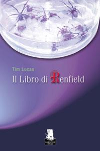 Clicca per leggere la scheda editoriale di Il Libro di Renfield di Tim Lucas