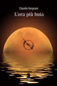 Clicca per leggere la scheda editoriale di L'Ora più Buia di Claudio Vergani