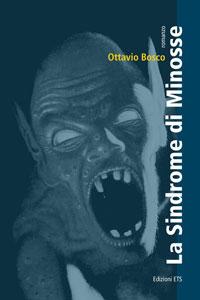 Clicca per leggere la scheda editoriale di La Sindrome di Minosse di Ottavio Bosco