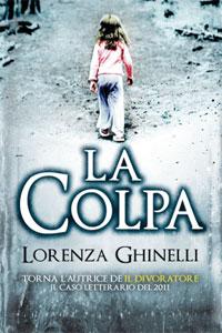 Clicca per leggere la scheda editoriale di La Colpa di Lorenza Ghinelli