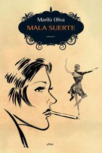 Clicca per leggere la scheda editoriale di Mala Suerte di Marilù Oliva