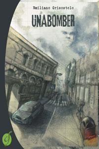 Il romanzo Unabomber di Emiliano Grisostolo