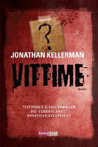 Clicca per leggere la scheda editoriale di Vittime di Jonathan Kellerman