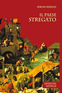 Clicca per leggere la scheda editoriale di Il Paese Stregato di Sergio Bissoli