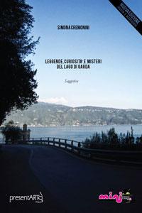 Clicca per leggere la scheda editoriale di Leggende, curiosità e misteri del lago di Garda di Simona Cremonini