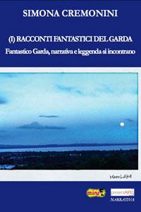 Clicca per leggere la scheda editoriale di (I) Racconti Fantastici del Garda di Simona Cremonini