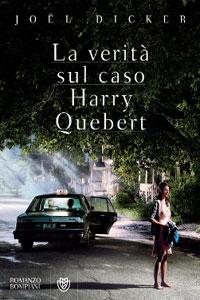 Clicca per leggere la scheda editoriale di La verità sul caso Harry Quebert di Joël Dicker