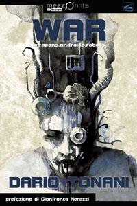 La copertina di WAR - Weapons. Androids. Robots.