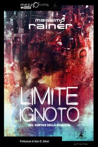 Clicca per leggere la scheda editoriale di Limite Ignoto di Massimo Rainer