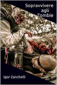 La copertina del romanzo Sopravvivere agli Zombie