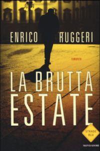 Clicca per leggere la scheda editoriale di La Brutta Estate di Enrico Ruggeri