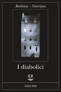 Clicca per leggere la scheda editoriale di I Diabolici di Pierre Boileau, Thomas Narcejac