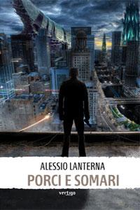 Clicca per leggere la scheda editoriale di Porci e somari di Alessio Lanterna