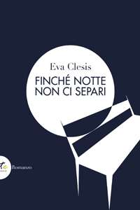 Clicca per leggere la scheda editoriale di Finché notte non ci separi di Eva Clesis