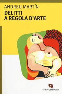 Clicca per leggere la scheda editoriale di Delitti a regola d'arte di Andreu Martín