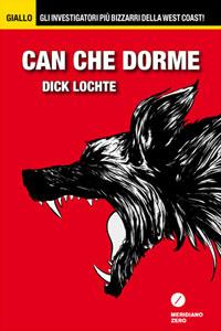 Clicca per leggere la scheda editoriale di Can che dorme di Dick Lochte