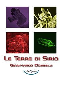 Clicca per leggere la scheda editoriale di Le Terre di Sirio di Gianmarco Dosselli
