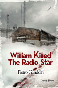 La copertina del romanzo William Killed The Radio Star