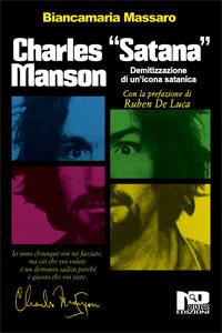 Clicca per leggere la scheda editoriale di Charles «Satana» Manson. Demitizzazione di un'icona satanica di Biancamaria Massaro