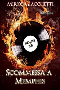 Clicca per leggere la scheda editoriale di Scommessa a Memphis di Mirko Giacchetti