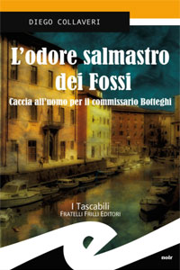 Clicca per leggere la scheda editoriale di L'odore salmastro dei fossi di Diego Collaveri