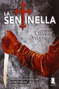 Clicca per leggere la scheda editoriale di La Sentinella di Claudio Vergnani