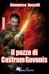 Gianmarco Dosselli - Il Pozzo di Castrum Govonis