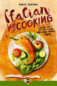 Clicca per leggere la scheda editoriale di Italian Way of Cooking di Marco Cardone