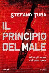 Clicca per leggere la scheda editoriale di Il Principio del Male di Stefano Tura