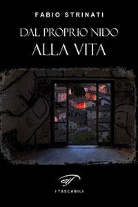 Clicca per leggere la scheda editoriale di Dal proprio nido alla vita di Fabio Strinati