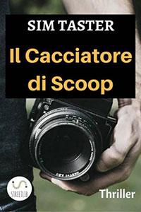 Clicca per leggere la scheda editoriale di Il Cacciatore di Scoop di Sim Taster