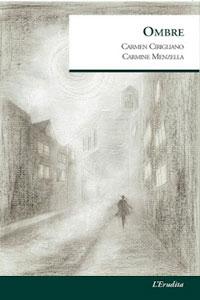 Clicca per leggere la scheda editoriale di Ombre di Carmen Cirigliano e Carmine Menzella