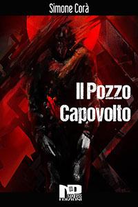 Clicca per leggere la scheda editoriale di Il Pozzo Capovolto di Simone Corà