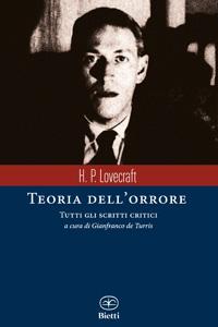 Clicca per leggere la scheda editoriale di Teoria dell'orrore. Tutti gli scritti critici di H.P. Lovecraft