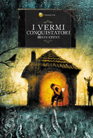 La copertina del romanzo I vermi conquistatori di Brian Keene