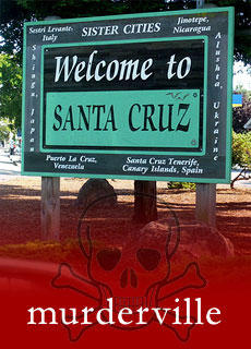 Murderville, USA: Santa Cruz, la Capitale Mondiale dell'Omicidio