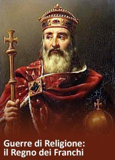 Guerre di Religione: il Regno dei Franchi, il difensore armato della Cristianità
