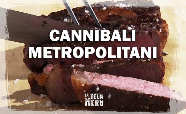 La leggenda urbana dei cannibali metropolitani