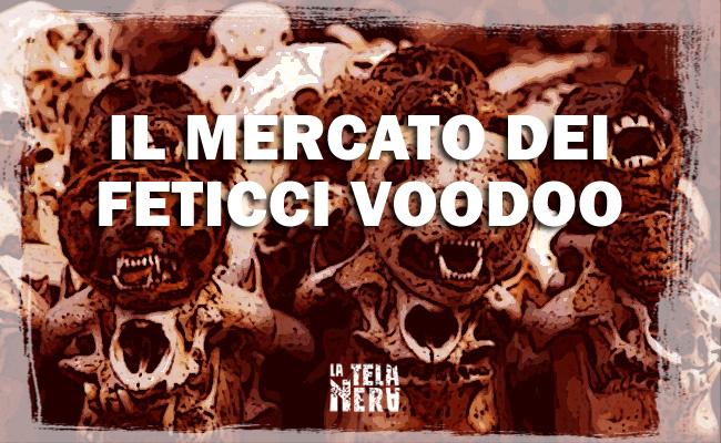 Il Mercato dei feticci e il Voodoo Festival