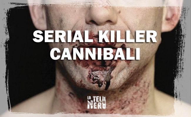 Serial killer cannibali e antropofagi