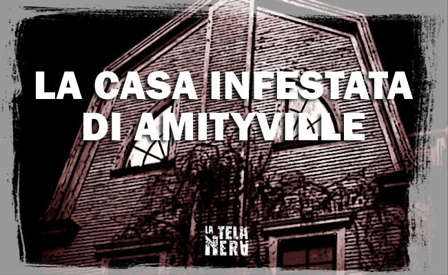 La casa infestata di Amityville Horror