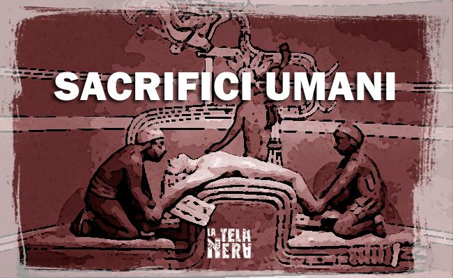 Sacrifici Umani: riti, cerimonie e tradizioni tra passato e presente