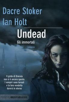 La copertina di Undead. Gli Immortali edito da Piemme