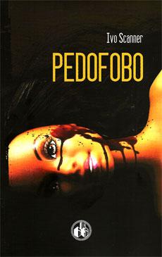 Pedofobo, la raccolta di Ivo Scanner