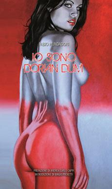 Io sono Dorian Dum, di Fabio Mundadori