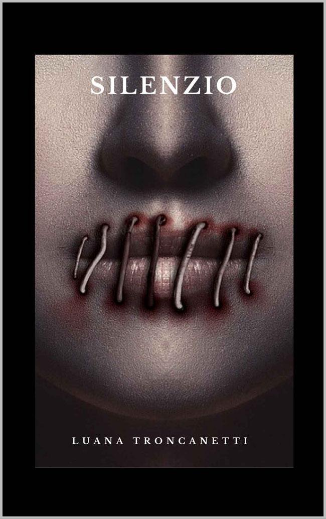 La copertina del libro Silenzio di Lunana Troncanetti